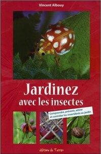 Jardinez avec les insectes (Vincent ALBOUY)