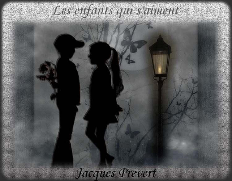 """"""" Les enfants qui s'aiment """" poème de Jacques Prevert"""