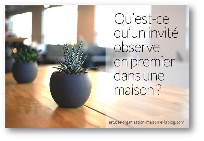 ✿ Qu'est-ce qu'un invité observe en premier dans une maison ?