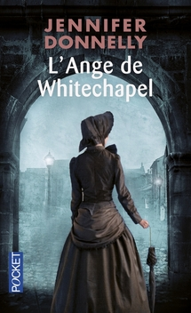 The Rose Saga, tome 2, L'Ange de Whitechapel ; Jennifer Donnelly
