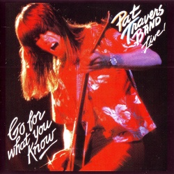 PAT TRAVERS BAND - Live ! Go For What You Know [Remastered Edition]