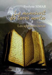 Chronique du roman {Le manuscrit des terres mortes}