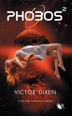 Phobos tome 2 : Il est trop tard pour oublier