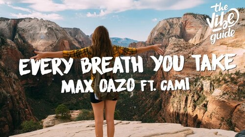 OAZO, Max - Every Breath You Take. Feat. Camishe  (Deep House)