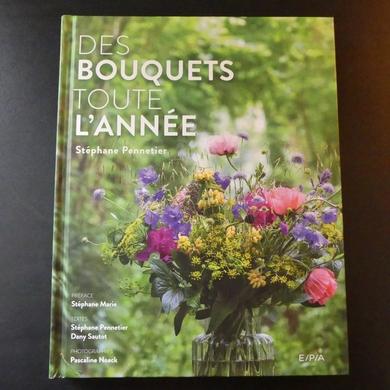 Des bouquets toute l'année de Stéphane Pennetier...