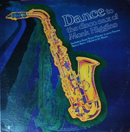 "Monk Higgins : Album "" Dance To The Disco Sax Of Monk Higgins "" Buddah Records BDS 5619 [ US ]"