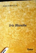 Iris Blanche, Michèle HARDENNE