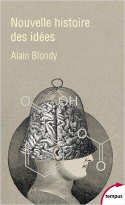 Nouvelle histoire des idées  -  Alain Blondy