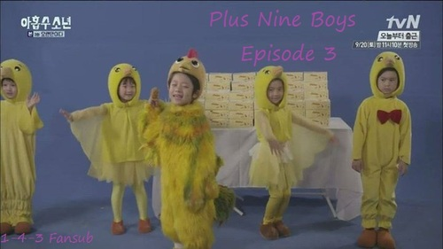 # Plus Nine Boys - Episode 3