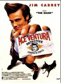 * Ace Ventura, détective chiens et chats