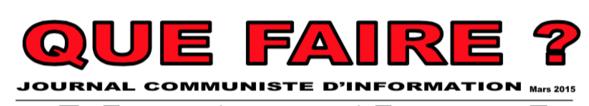 """La revue """"QUE FAIRE - JOURNAL D'INFORMATION COMMUNISTE"""" N° 5 est parue"""