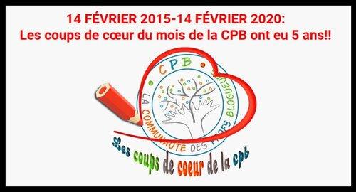 14 FEVRIER 2015-14 FEVRIER 2020: 5 ans pour les Coups de coeur de la CPB!