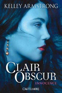 Clair-Obscur, Tome 1 : Innocence de Kelley Armstrong