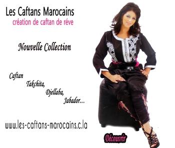collection de caftan depuis 2007 à 2011 avec des djellabas, des takchitas , des jabador et caftan pour homme