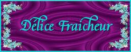 Dèlice Fraicheur .