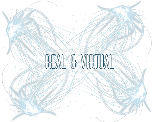 Real and Virtual