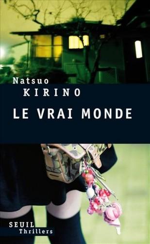 Le vrai monde - Natsuo Kirino