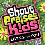 Shout Praises Kids !