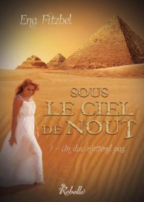 """""""Sous le ciel de Nout"""" une romance passionnée sur fond de mythologie égyptienne."""