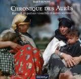 """1954-1962 : l'Algérie dans l'objectif des appelés français : René Fagnoni : """"chronique des Aurès"""""""