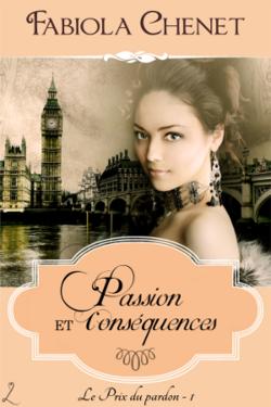 Passions et Conséquences - Ma Chronique