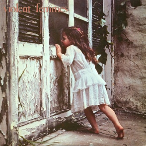 My Daughter's Choice # 13: Violent Femmes - S/T - 1983 (Ed 2000)