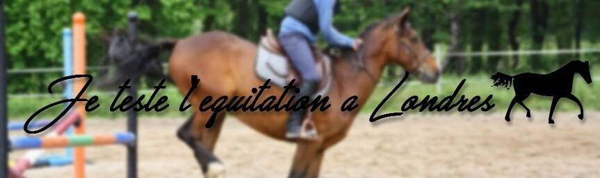 Je teste l'équitation à Londres.