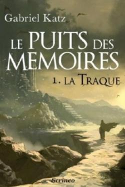 Le puits des mémoires tome 1 de Gabriel Katz