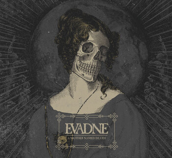 EVADNE - A Mother Named Death
