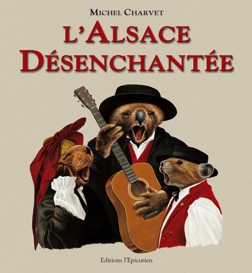 L'Alsace désenchantée - Michel Charvet -