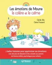 Les émotions de Moune - La colère et le calme