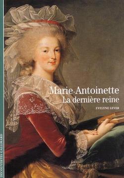"""""""Marie-Antoinette la dernière reine"""" de Evelyne Lever"""