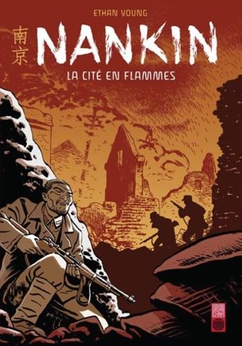 Nankin, la cité en flammes - Ethan Young