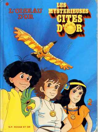 Les Mystérieuses Cités d'Or 10/10