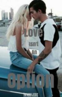 Love Isn't An Option - Tome 1