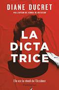 La dictatrice - Diane Ducret -