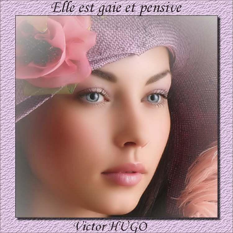 """"""" Elle est gaie et pensive """"  :  poème de Victor Hugo"""