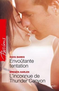 Envoûtante tentation - Maya Banks / L'inconnue de Thunder Canyon - Brenda Harlen
