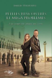 Petites rencontres et méga problèmes, tome II : Le temps ne guérit pas tout - Emilie Malburny @LadyAmylee  @LiLysEditions