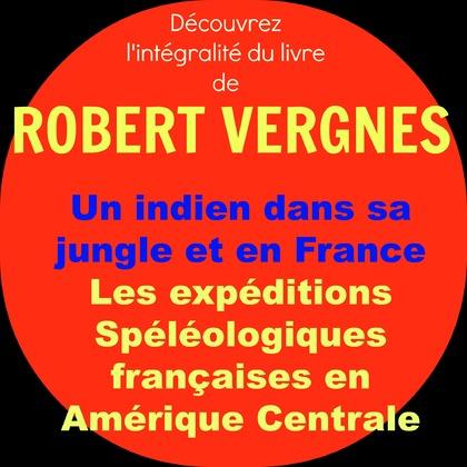 - Robert VERGNES : Expéditions spéléologiques