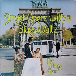 The Village Choir - Street Opera With A Blues Waltz - Complete LP