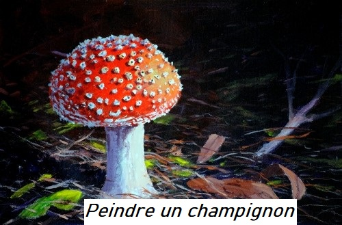 Dessin et peinture - vidéo 2961 : Promenons-nous dans les bois pour peindre un champignon - acrylique ou huile.