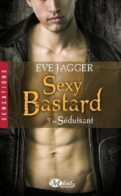 Sexy Bastard - Eve Jagger