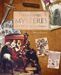 Les grands mystères de l'Histoire de France - Renaud Thomazo