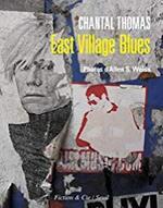 East Village Blues - Chantal Thomas -