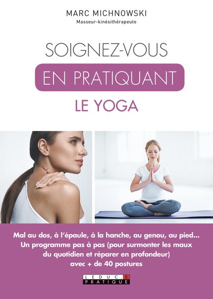 Soignez-vous en pratiquant le yoga - Marc Michnowski