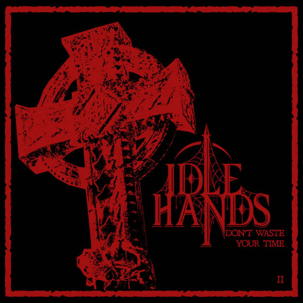 Idle Hands - Don't Waste Your Time II (2020)
