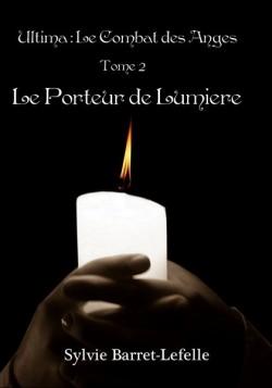 Ultima le Combat des Anges, tome 2: Le Porteur de lumière de S. Barret-lefelle