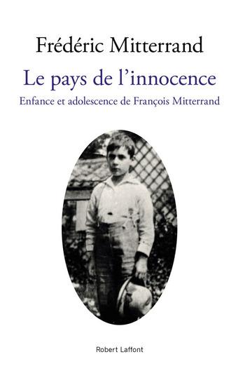 Le pays de l'innocence ; Frédéric Mitterrand