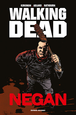 Walking Dead : Negan - Kirkman & Adlard